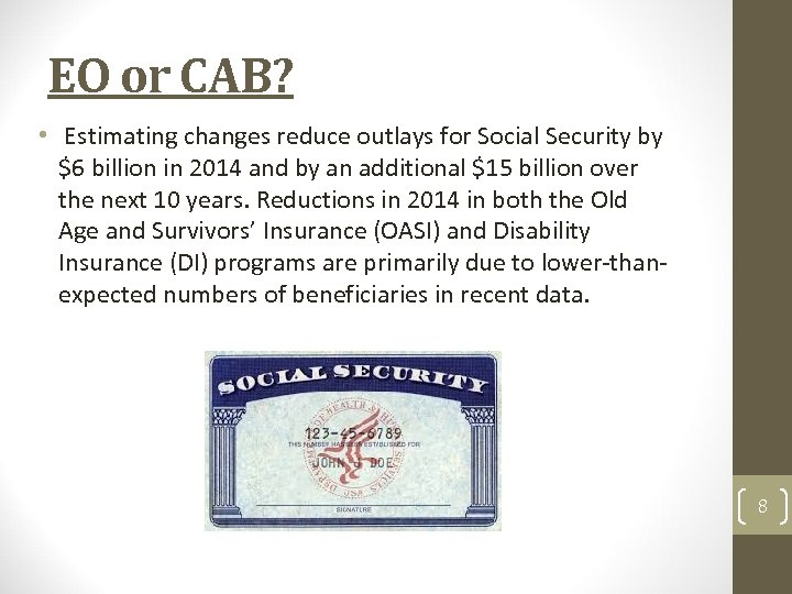 EO or CAB? • Estimating changes reduce outlays for Social Security by $6 billion