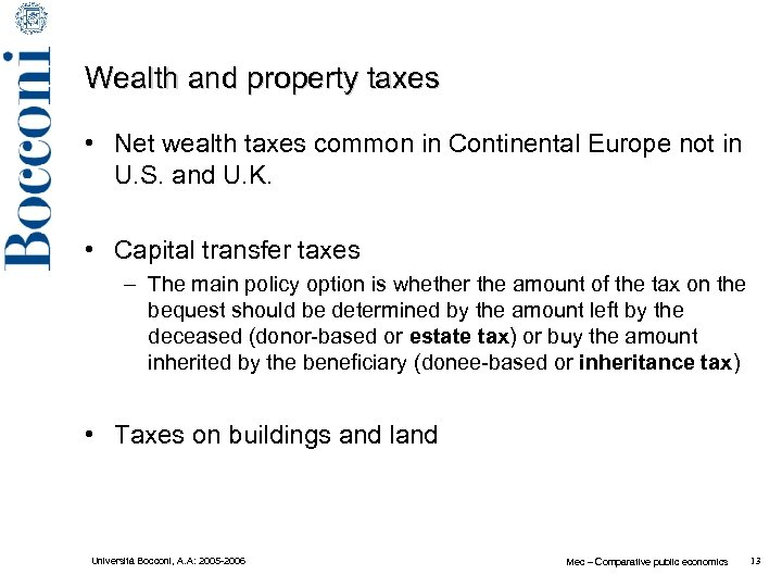 Wealth and property taxes • Net wealth taxes common in Continental Europe not in