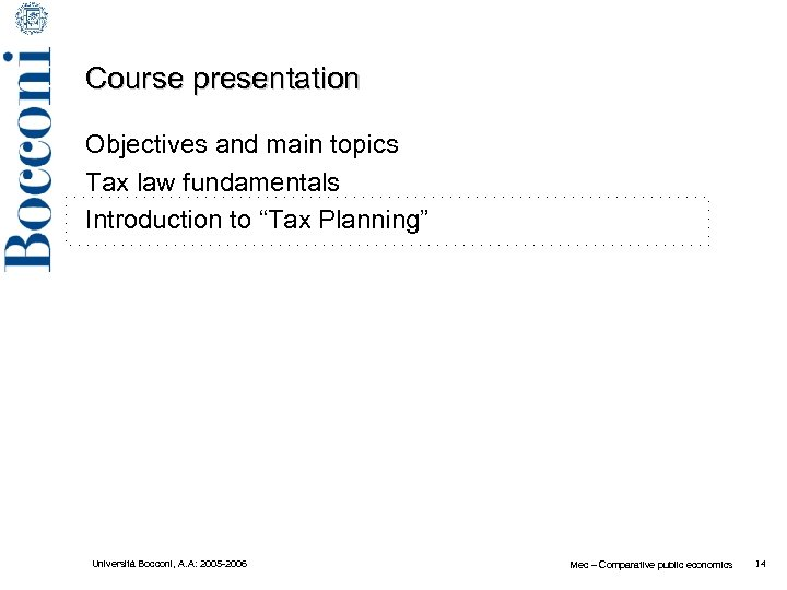 "Course presentation Objectives and main topics Tax law fundamentals Introduction to ""Tax Planning"" Università"