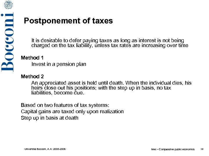 Postponement of taxes It is desirable to defer paying taxes as long as interest