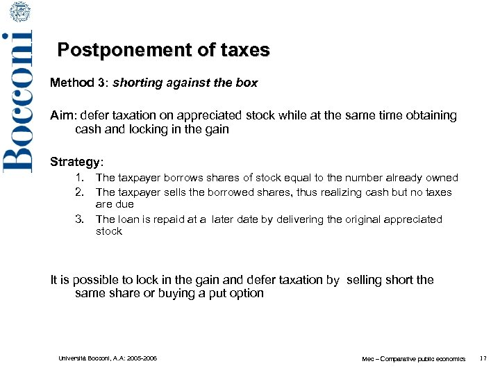 Postponement of taxes Method 3: shorting against the box Aim: defer taxation on appreciated