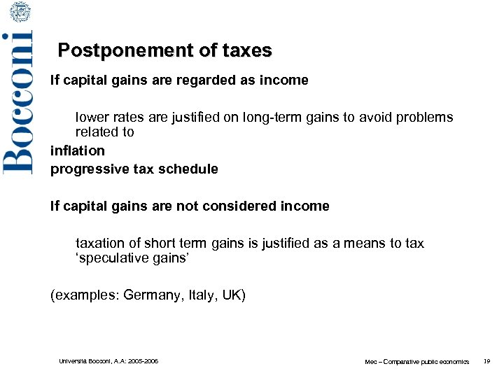 Postponement of taxes If capital gains are regarded as income lower rates are justified