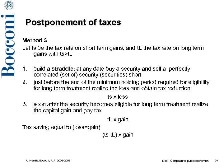 Postponement of taxes Method 3 Let ts be the tax rate on short term