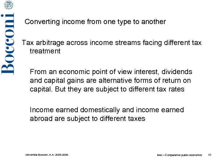Converting income from one type to another Tax arbitrage across income streams facing different