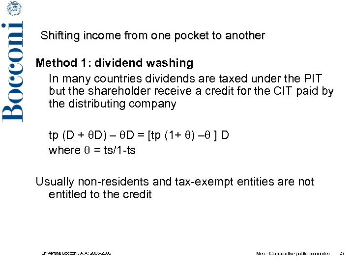Shifting income from one pocket to another Method 1: dividend washing In many countries