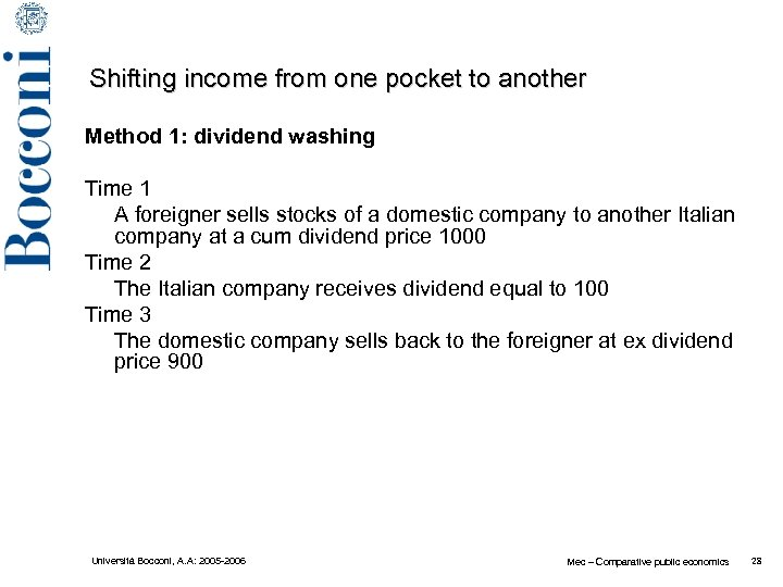Shifting income from one pocket to another Method 1: dividend washing Time 1 A