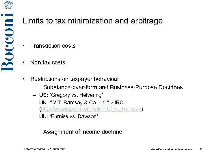 Limits to tax minimization and arbitrage • Transaction costs • Non tax costs •