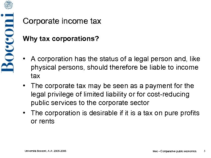 Corporate income tax Why tax corporations? • A corporation has the status of a