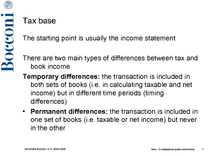 Tax base The starting point is usually the income statement There are two main