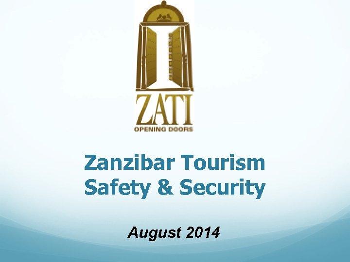 Zanzibar Tourism Safety & Security August 2014