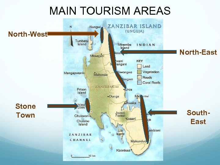 MAIN TOURISM AREAS North-West North-East Stone Town South. East