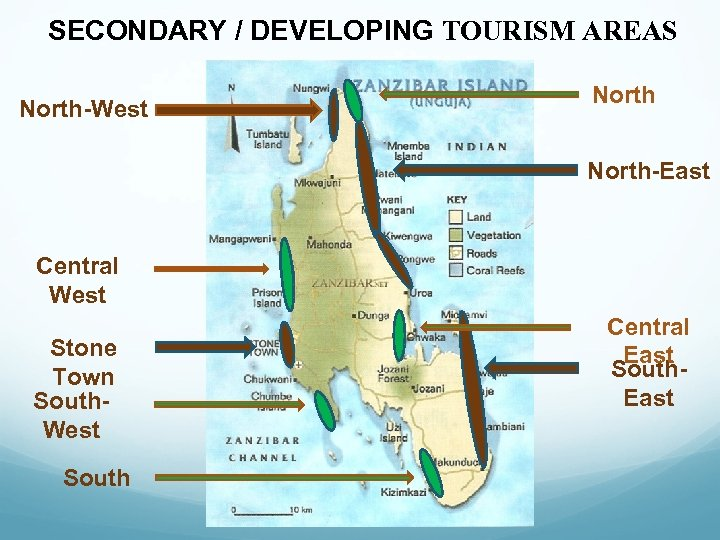 SECONDARY / DEVELOPING TOURISM AREAS North-West North-East Central West Stone Town South. West South