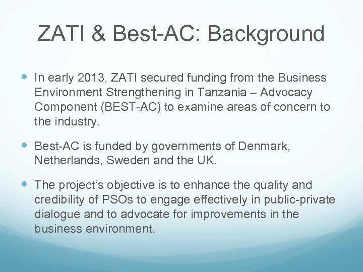 ZATI & Best-AC: Background In early 2013, ZATI secured funding from the Business Environment