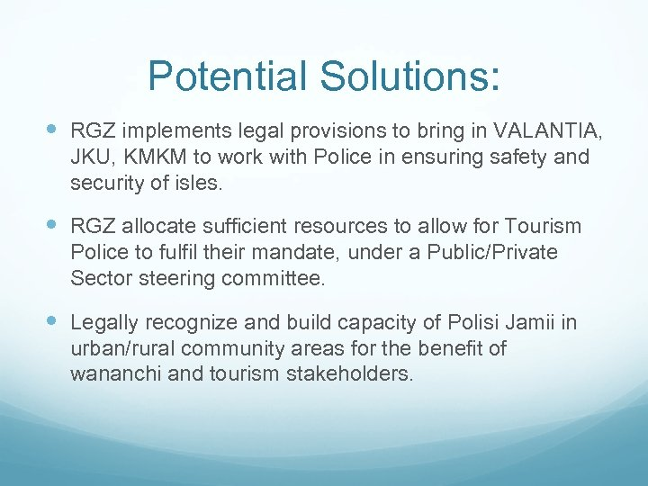 Potential Solutions: RGZ implements legal provisions to bring in VALANTIA, JKU, KMKM to work