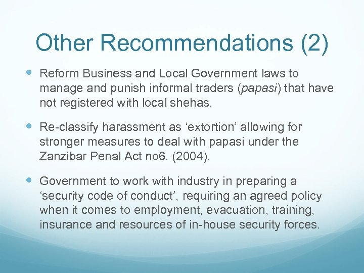 Other Recommendations (2) Reform Business and Local Government laws to manage and punish informal
