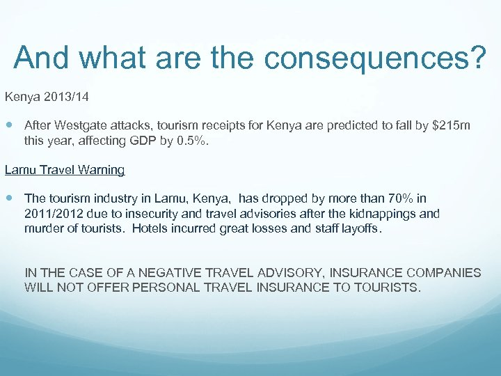 And what are the consequences? Kenya 2013/14 After Westgate attacks, tourism receipts for Kenya