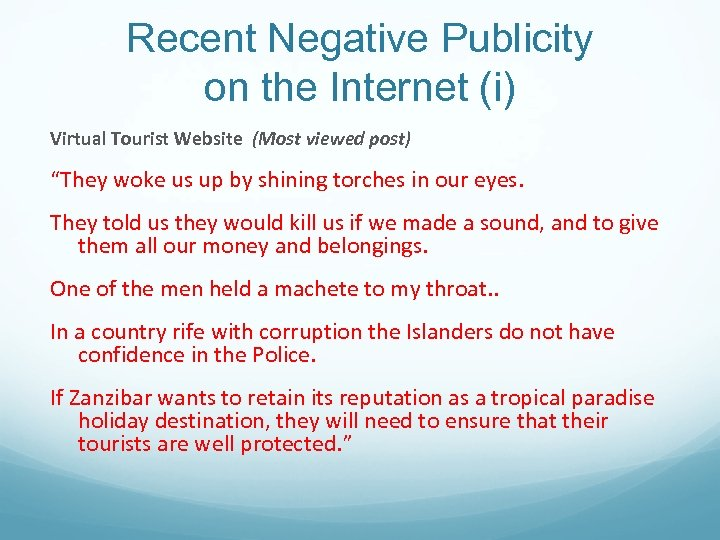"Recent Negative Publicity on the Internet (i) Virtual Tourist Website (Most viewed post) ""They"