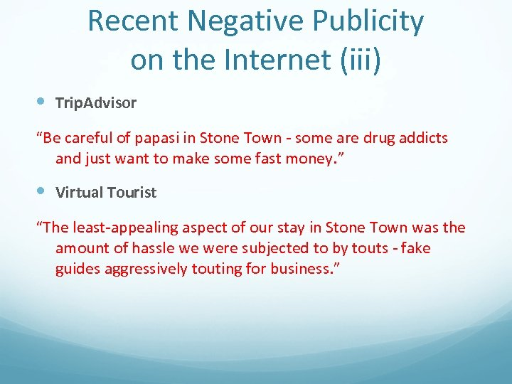 "Recent Negative Publicity on the Internet (iii) Trip. Advisor ""Be careful of papasi in"