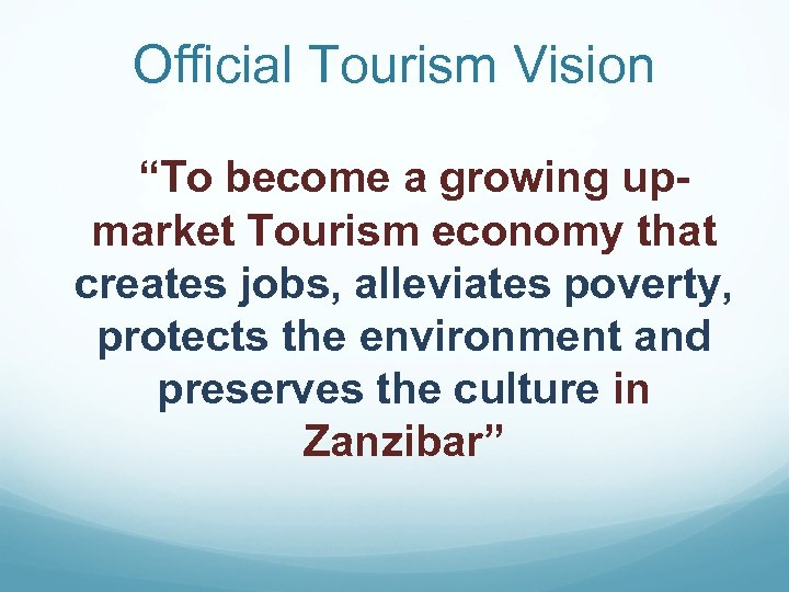 "Official Tourism Vision ""To become a growing upmarket Tourism economy that creates jobs, alleviates"