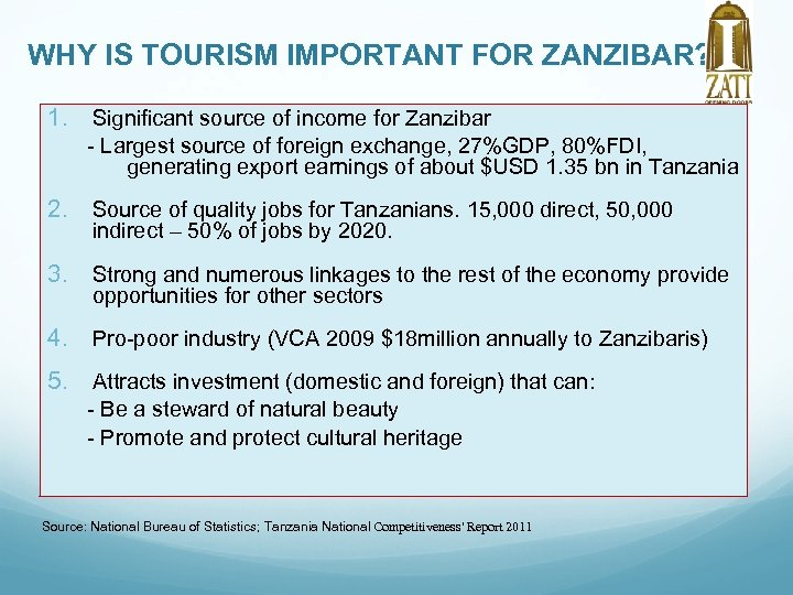 WHY IS TOURISM IMPORTANT FOR ZANZIBAR? 1. Significant source of income for Zanzibar -