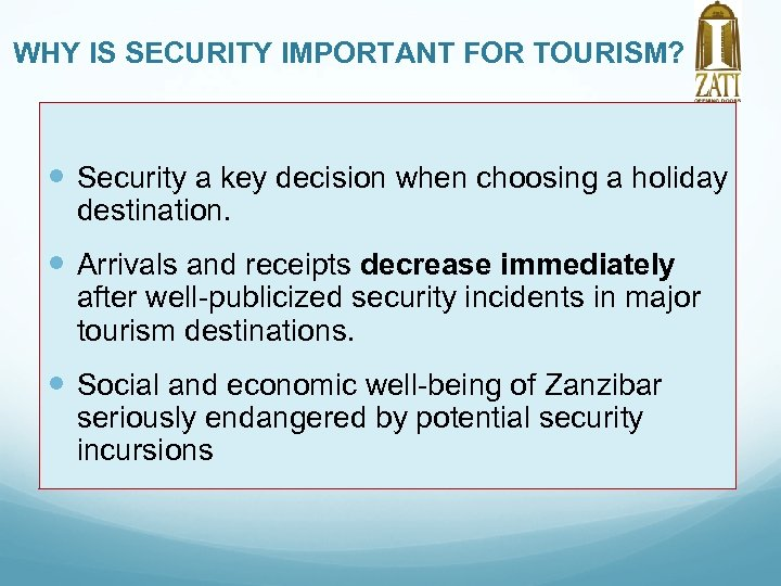 WHY IS SECURITY IMPORTANT FOR TOURISM? Security a key decision when choosing a holiday
