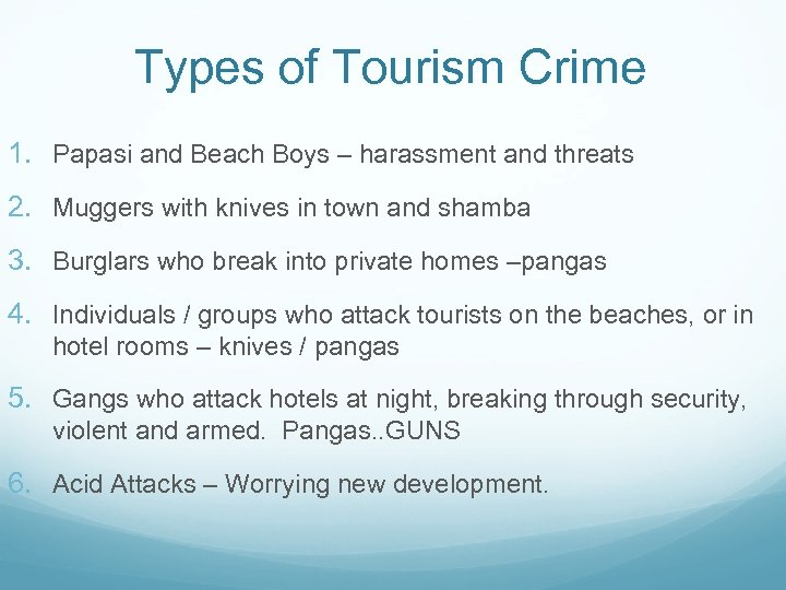 Types of Tourism Crime 1. Papasi and Beach Boys – harassment and threats 2.