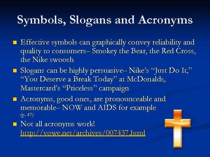 Symbols, Slogans and Acronyms n n n Effective symbols can graphically convey reliability and