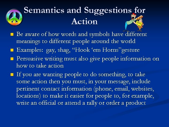 Semantics and Suggestions for Action n n Be aware of how words and symbols