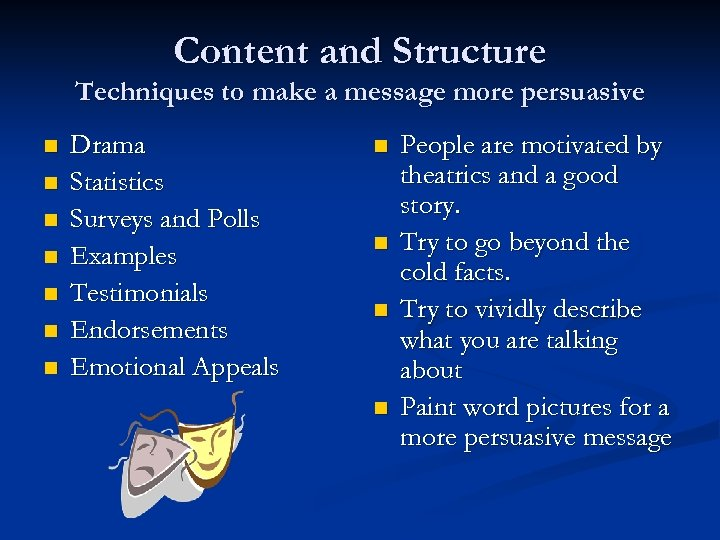 Content and Structure Techniques to make a message more persuasive n n n n