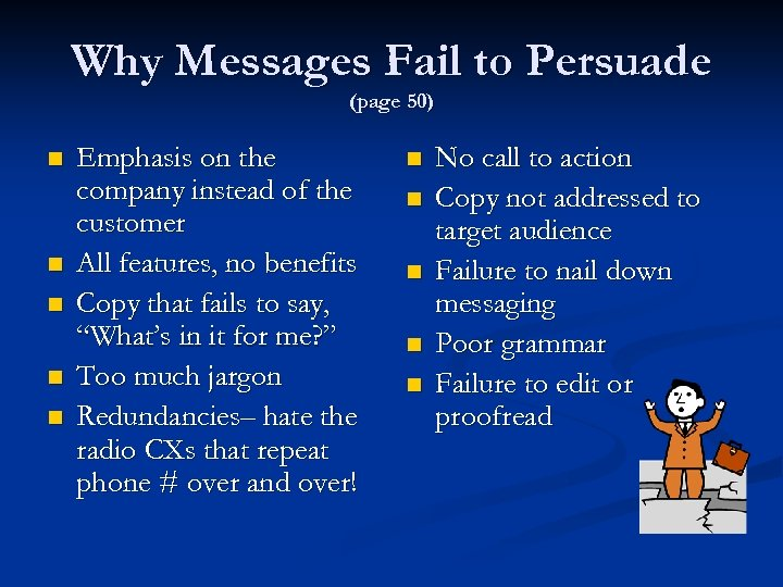 Why Messages Fail to Persuade (page 50) n n n Emphasis on the company