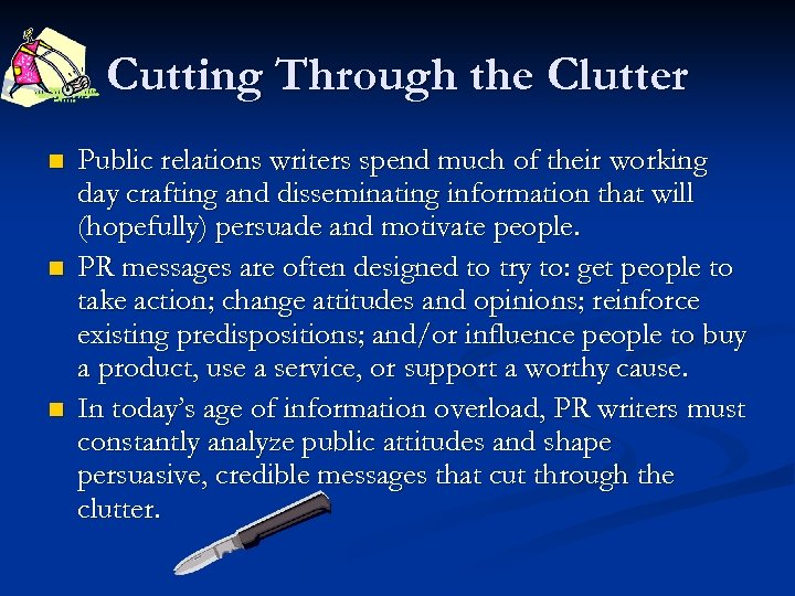 Cutting Through the Clutter n n n Public relations writers spend much of their
