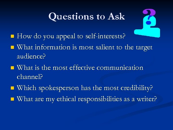 Questions to Ask How do you appeal to self-interests? n What information is most