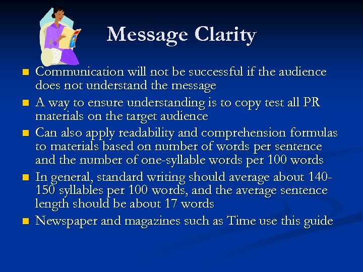 Message Clarity n n n Communication will not be successful if the audience does