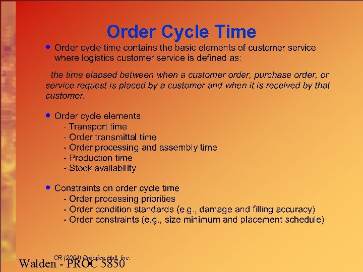 Order Cycle Time CR (2004) Prentice Hall, Inc. Walden - PROC 5850