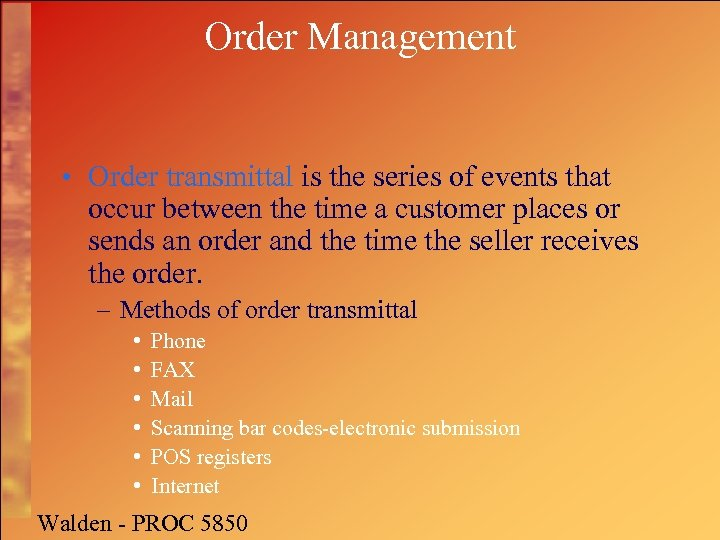 Order Management • Order transmittal is the series of events that occur between the