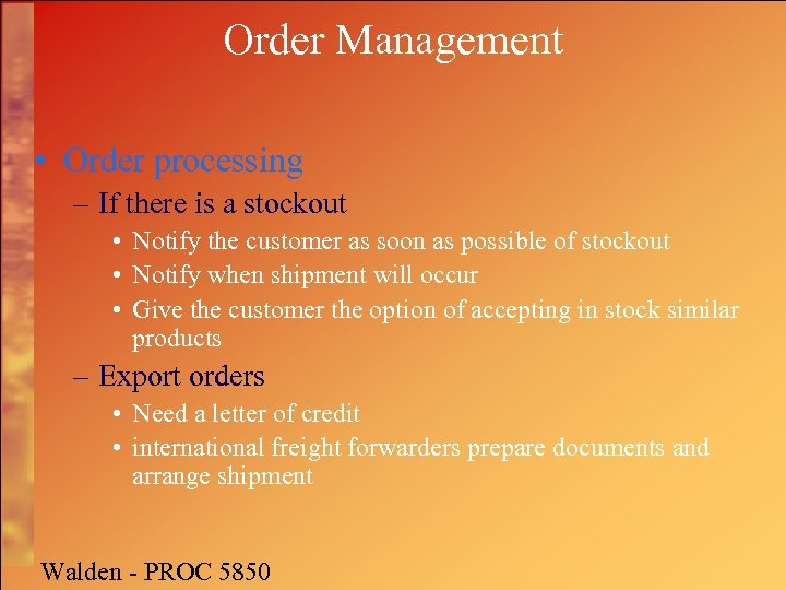 Order Management • Order processing – If there is a stockout • Notify the