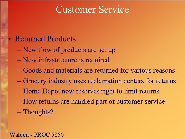 Customer Service • Returned Products – New flow of products are set up –