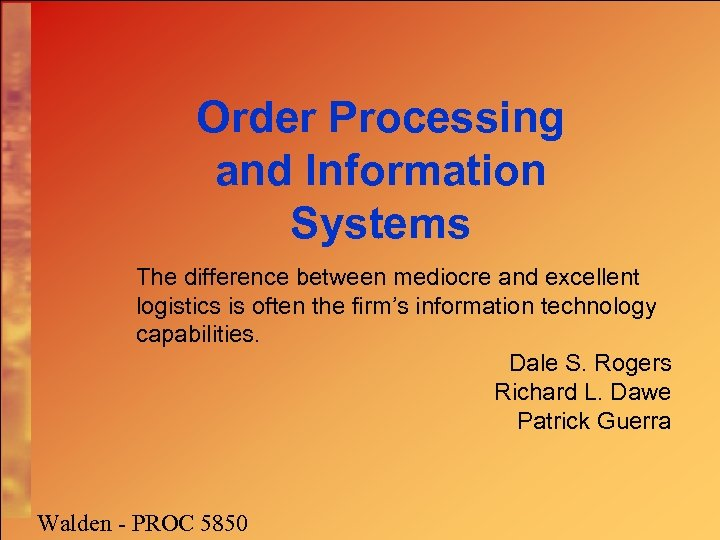 Order Processing and Information Systems The difference between mediocre and excellent logistics is often