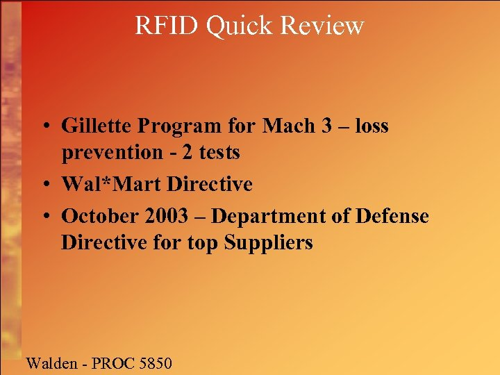 RFID Quick Review • Gillette Program for Mach 3 – loss prevention - 2