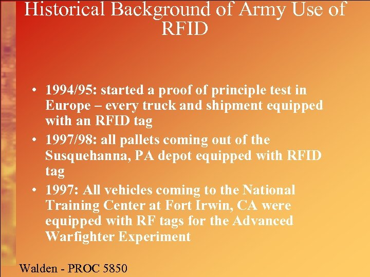 Historical Background of Army Use of RFID • 1994/95: started a proof of principle