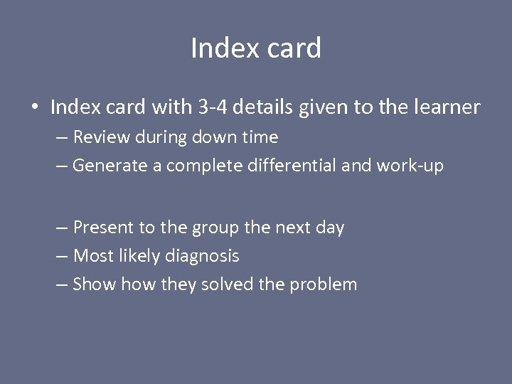 Index card • Index card with 3 -4 details given to the learner –