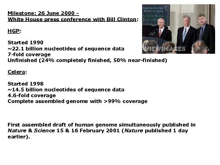Milestone: 26 June 2000 White House press conference with Bill Clinton: HGP: Started 1990