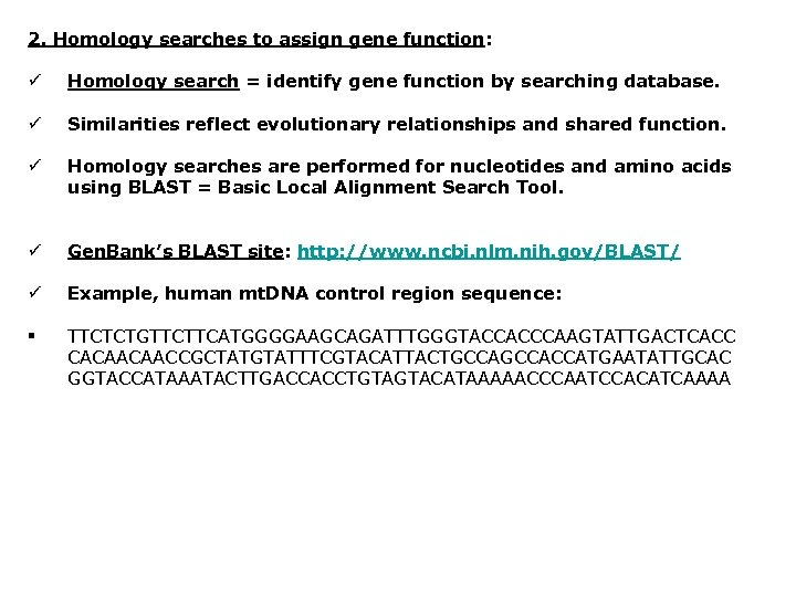 2. Homology searches to assign gene function: ü Homology search = identify gene function