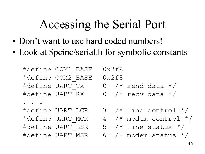 Accessing the Serial Port • Don't want to use hard coded numbers! • Look