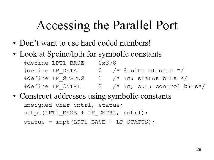 Accessing the Parallel Port • Don't want to use hard coded numbers! • Look