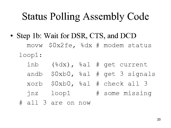 Status Polling Assembly Code • Step 1 b: Wait for DSR, CTS, and DCD