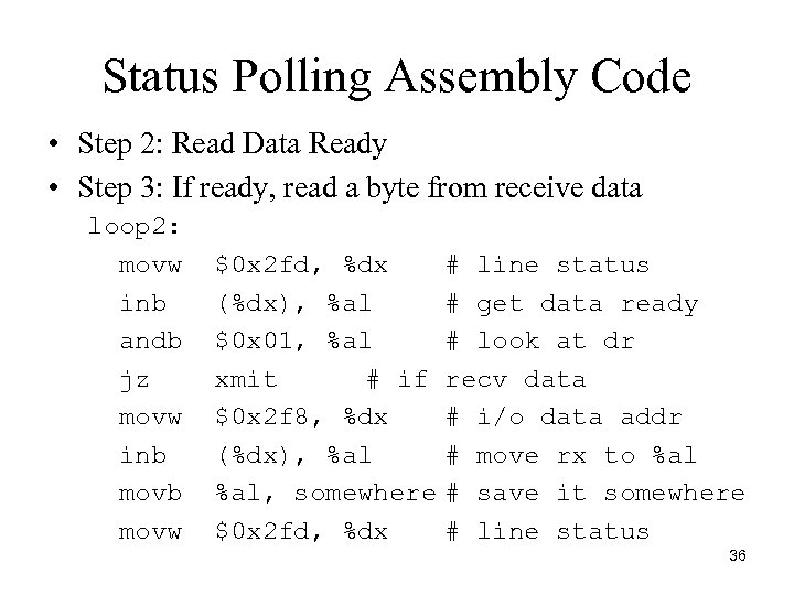 Status Polling Assembly Code • Step 2: Read Data Ready • Step 3: If