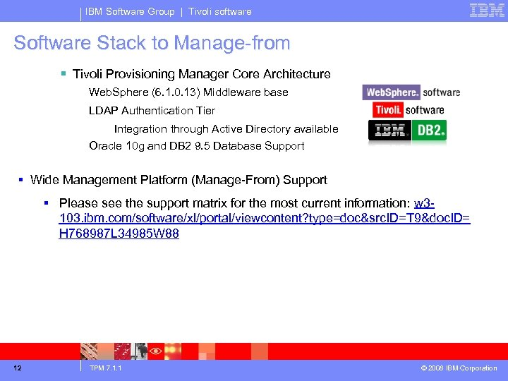 IBM Software Group | Tivoli software Stack to Manage-from § Tivoli Provisioning Manager Core