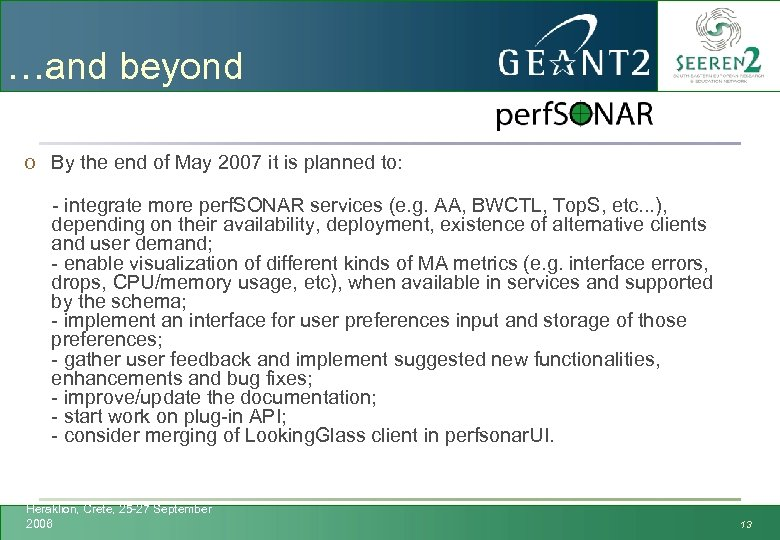 …and beyond o By the end of May 2007 it is planned to: -