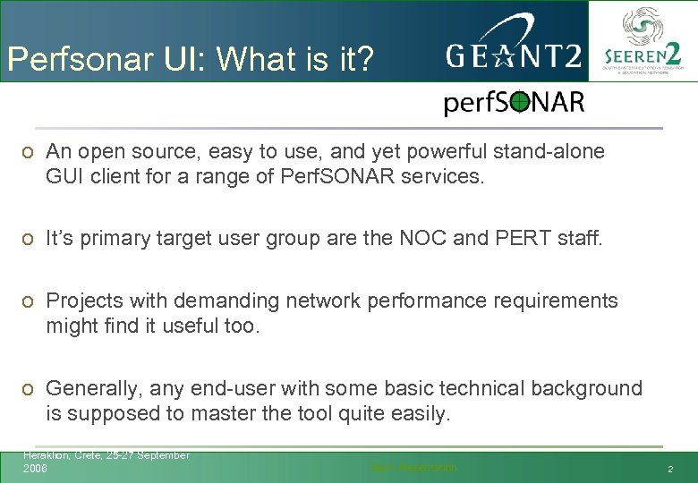 Perfsonar UI: What is it? o An open source, easy to use, and yet